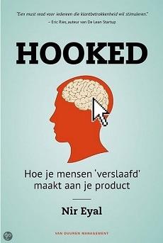 Cover van het boek Hooked - Hoe je mensen 'verslaafd' maakt aan je product. Auteur: Nir Eyal